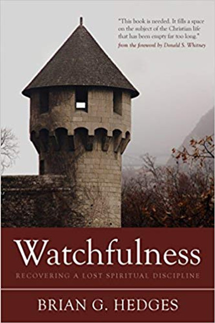 Watchfulness: Recovering a Lost Spiritual Discipline (Paperback)