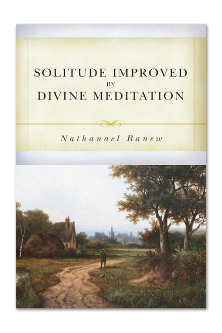 Solitude Improved by Divine Meditation (Paperback)