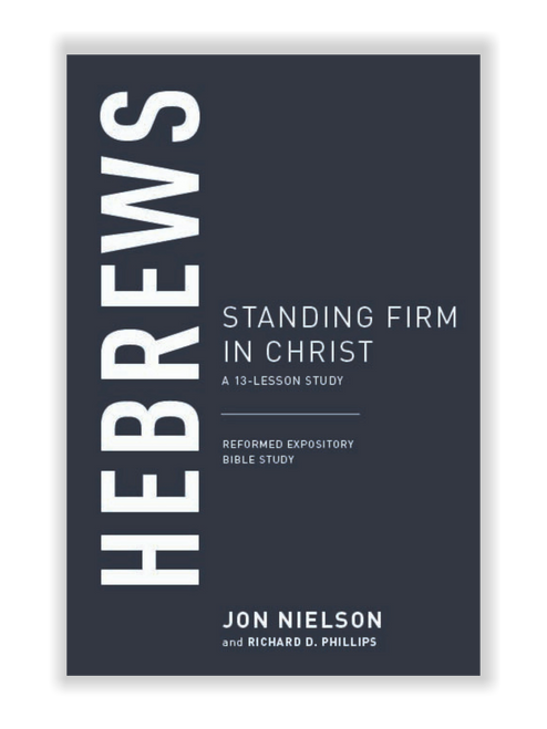 Hebrews: Standing Firm in Christ (Paperback)