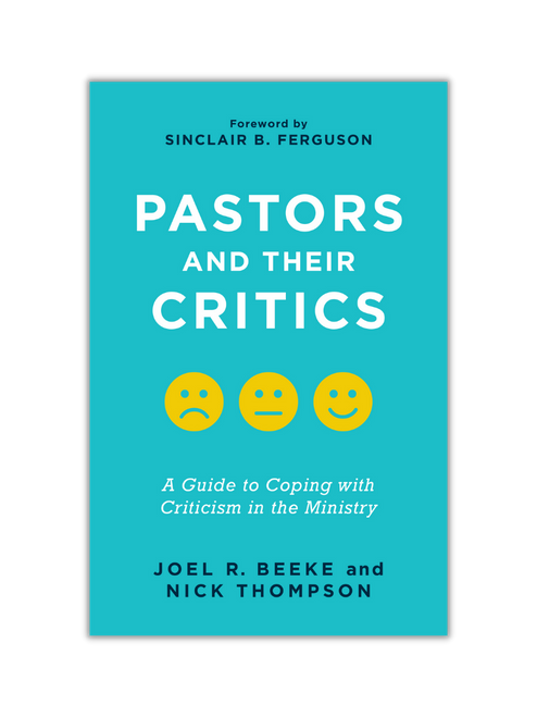 Pastors and Their Critics; A Guide to Coping with Criticism in the Ministry (Paperback)