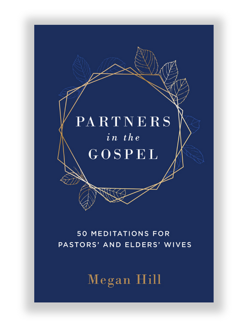 Partners in the Gospel: 50 Meditations for Pastors' and Elders' Wives (Hardcover)