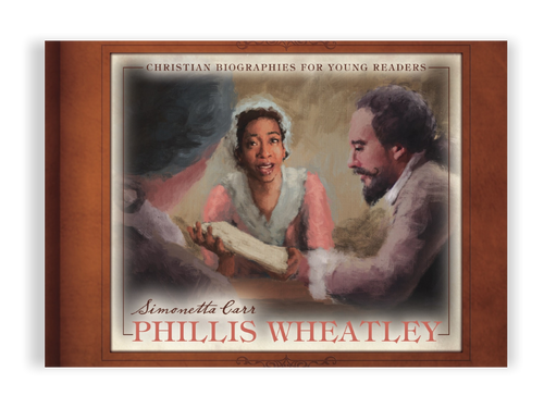 Phillis Wheatley - Christian Biographies For Young Readers (Hardcover)