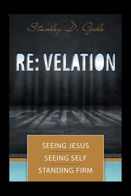 Re: velation: Seeing Jesus, Seeing Self, Standing Firm (Paperback)