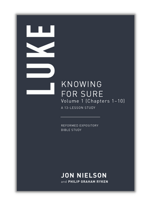 Reformed Expository Bible Study: Luke, Volume 1: Knowing for Sure (Paperback)