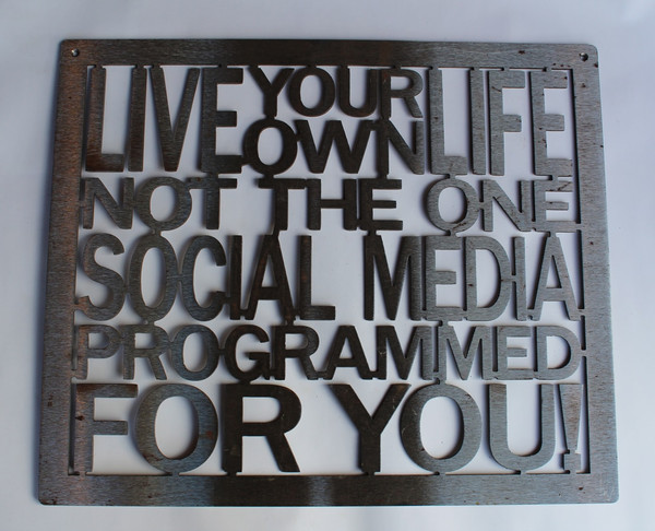 Live Your Own Life Metal Cutout Sign
