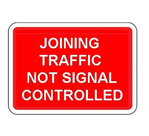 1050 x 750MM JOINING TRAFFIC NOT SIGNAL CONTROLLED SIGN PLATE