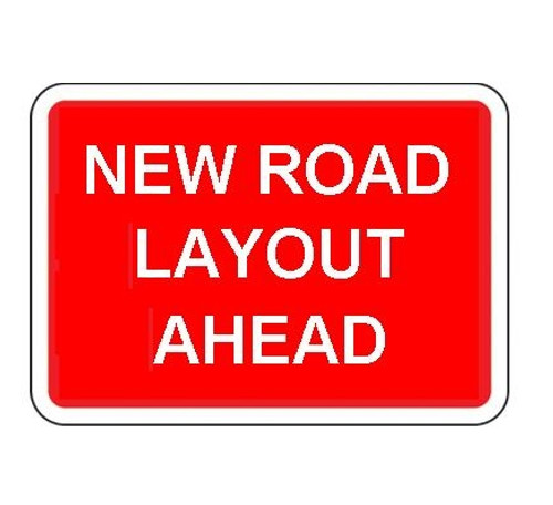 1050 x 750MM NEW ROAD LAYOUT AHEAD SIGN PLATE
