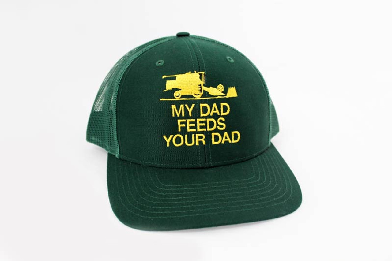 3802c1b3 My Dad Feeds Your Dad Trucker Hat - Green