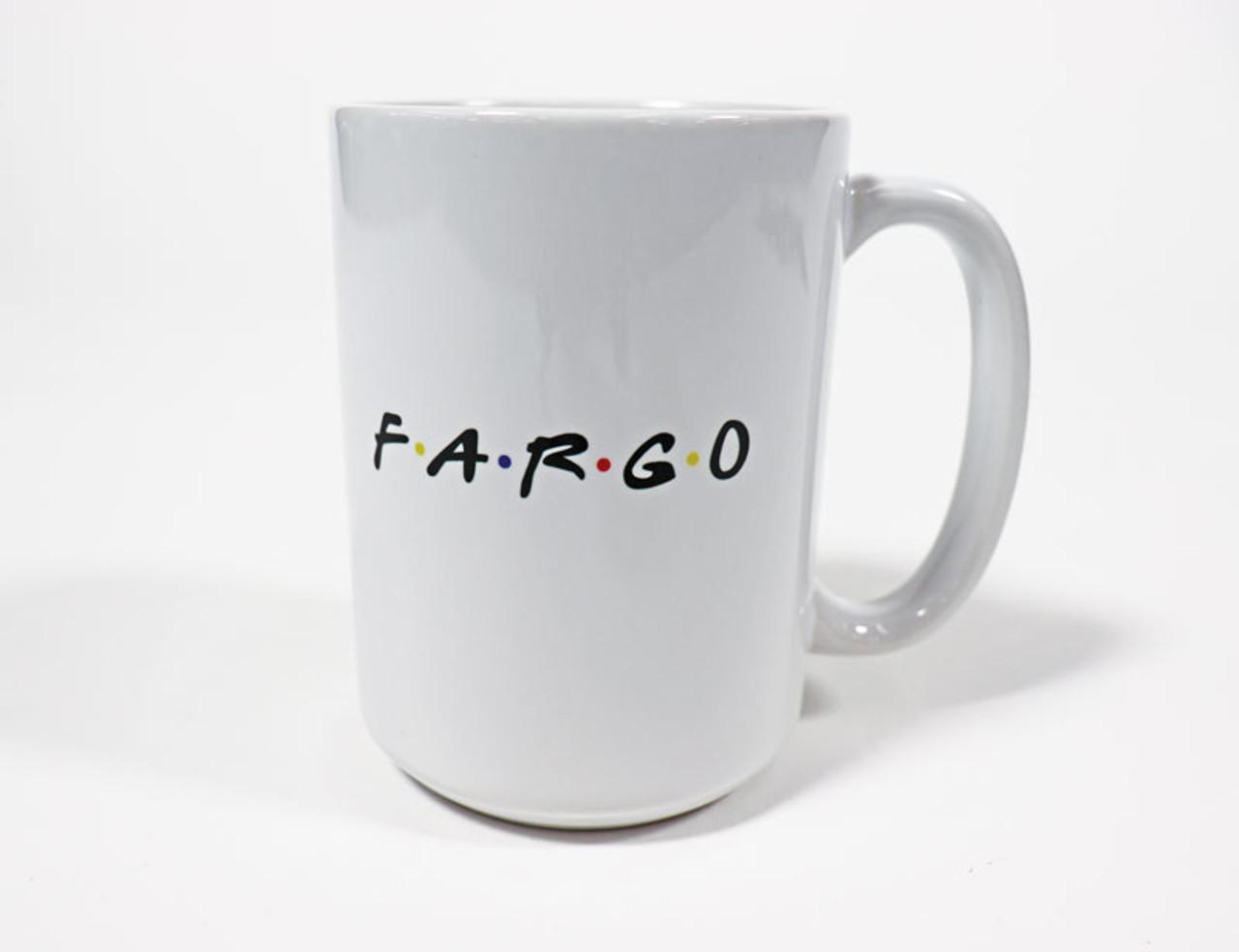Fargo Mug Fun Fargo Mug