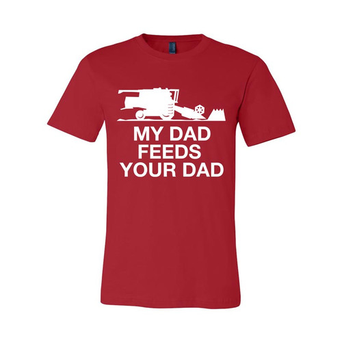 038a2c858 Tee with My Dad Feeds Your Dad Design - Fargo Shirts