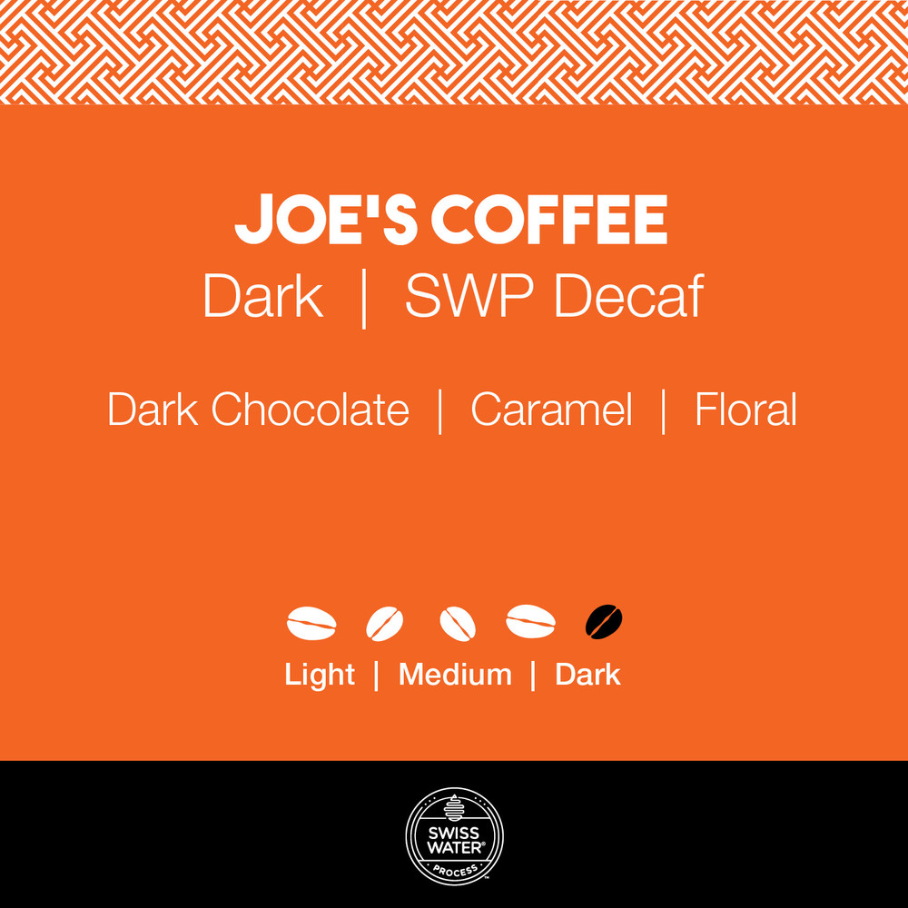 Joe's Coffee – Dark Roast  |  SWP Decaf