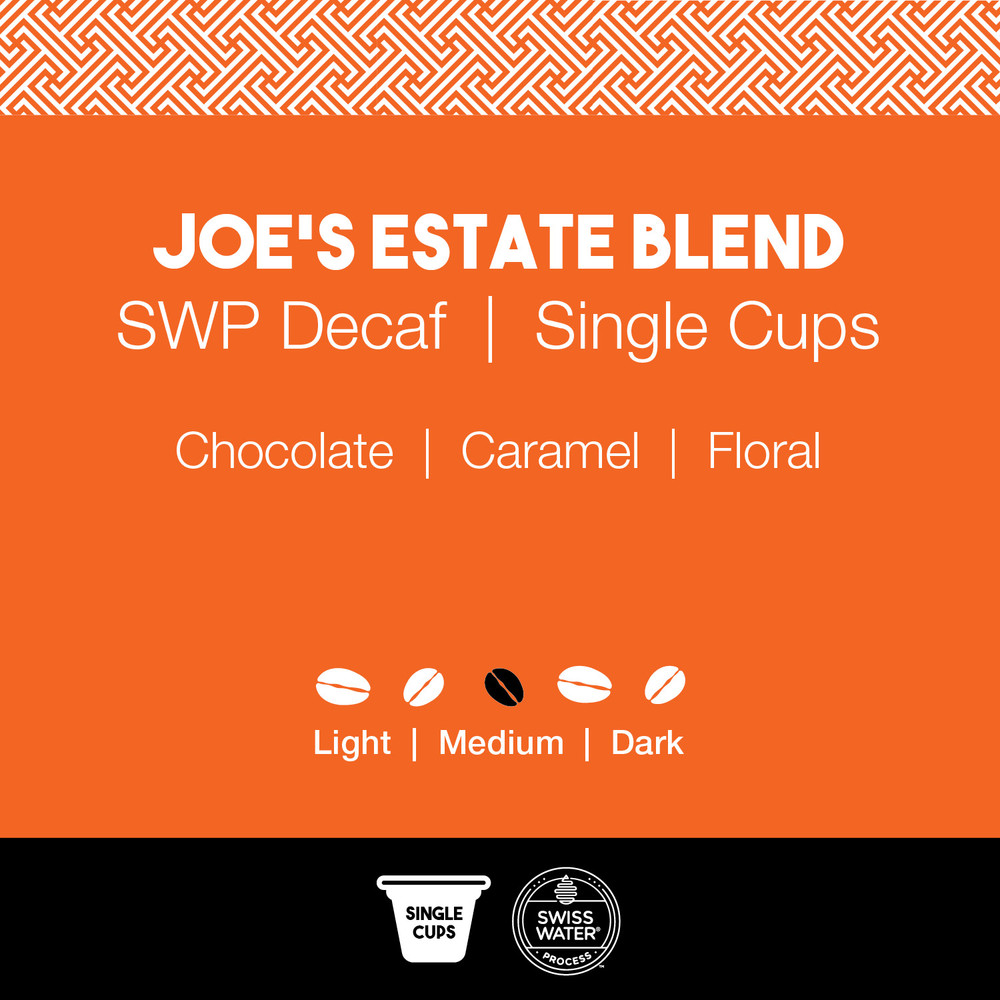 Joe's Estate Blend Coffee – SWP Decaf  |  Joe's Single Cups