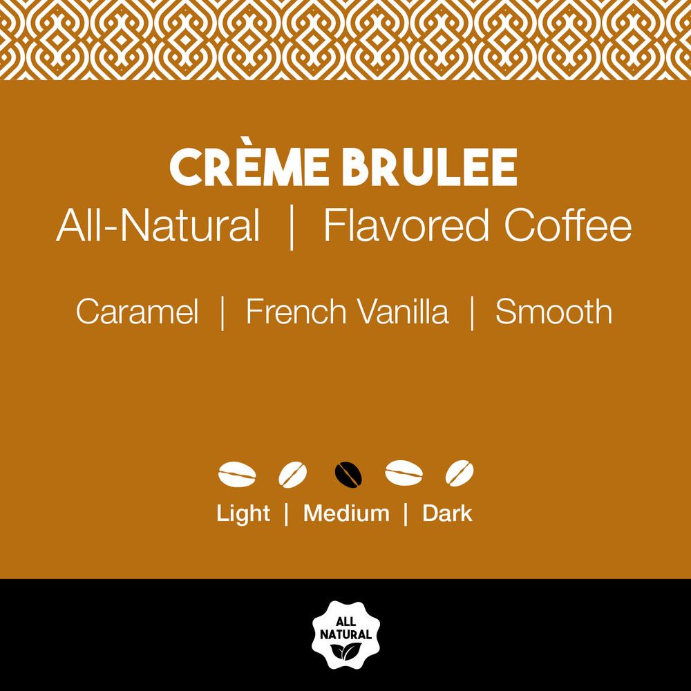 All-Natural Crème Brulee Flavored Coffee
