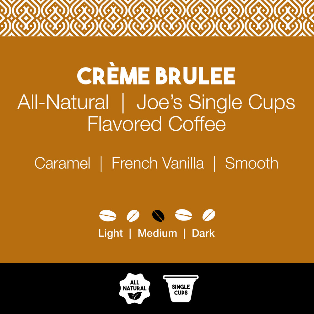 All-Natural Crème Brulee Flavored Coffee – Joe's Single Cups