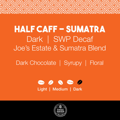 Half Caff Coffee - Joe's Estate and Sumatra Blend  |  Dark Roast  |  SWP Decaf