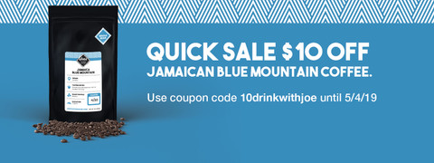 $10 off Jamaican Blue Mountain Coffee until 5/4/19