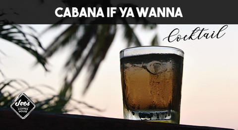 Cabana, If You Wanna – Cocktail Recipe