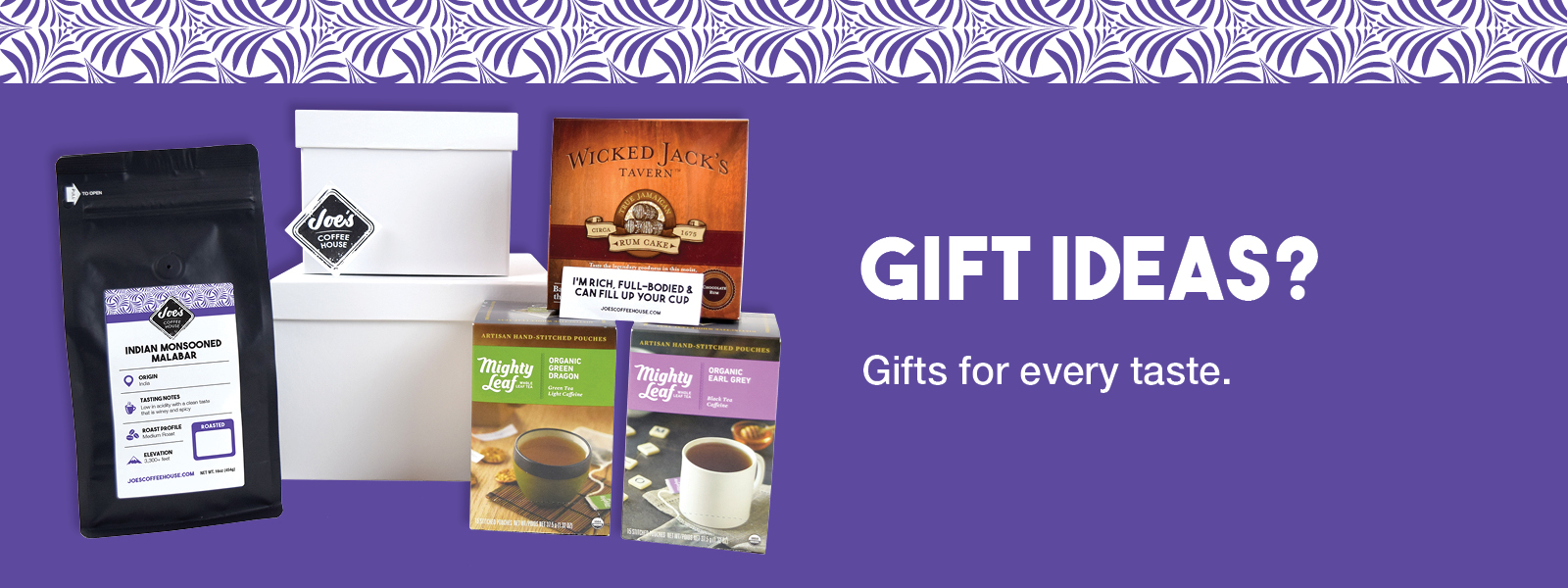 We have gifts for every taste.