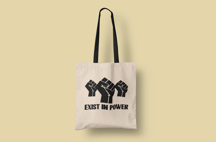 """""""Exist in Power"""" Canvas Tote"""