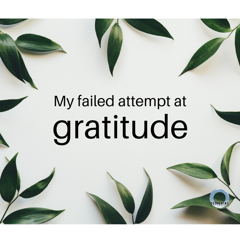 My failed attempt at gratitude.