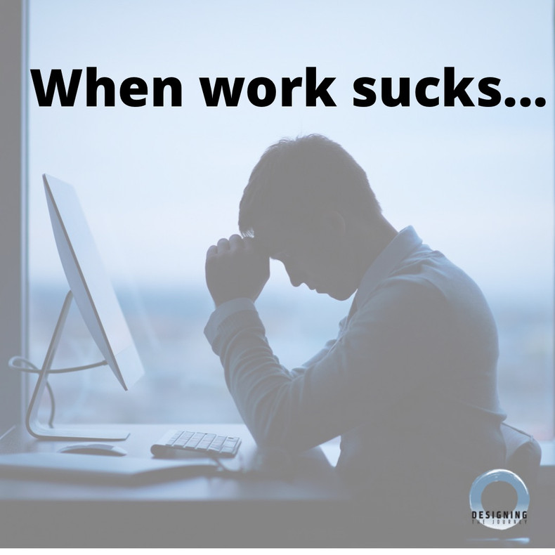 When work sucks...
