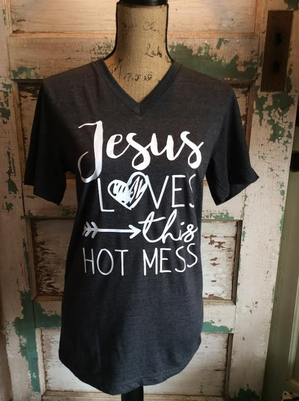 95a3ab0a4f759 Jesus Loves This Hot Mess - Vneck Unisex Shirt - Hot Mess Express
