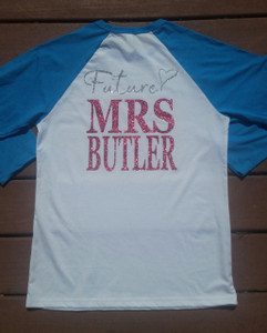 Future Mrs. Bride to Be Shirt - 3/4 Length sleeves - Personalized
