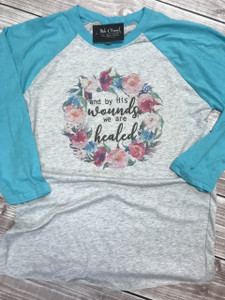 and by his wounds we are healed - Inspirational Shirts - Easter Shirts - Spring Shirts - Religious Shirts