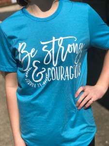 Be Strong & Courageous, Inspirational Shirts, Christian Shirts