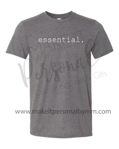 Essential Tee, Essential Workers Shirt