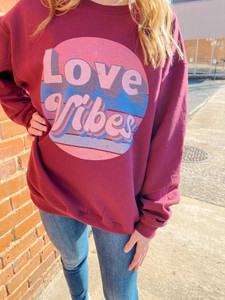 Love Vibes Crew Sweatshirt - Valentines Day Shirt