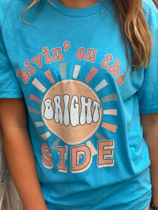 Livin' on the Bright Side Tee