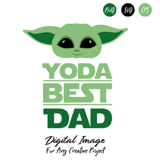Yoda Clipart with The Yoda Best Dad Text, Writing - 3 different formats (PNG, SVG, EPS) - Star Wars Gift for Dad, Star Wars Fan Gift, Staw Wars Sublimation, Star Wars Yoda DIY