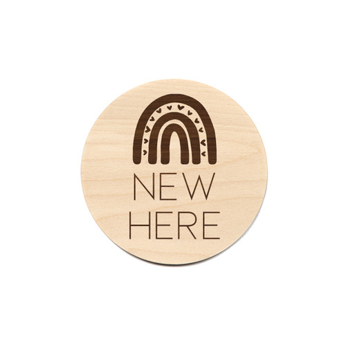 """(Rainbow) New Here - 5"""" Wooden Disc"""