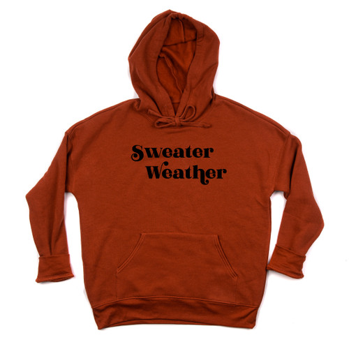 Sweater Weather - Hoodie