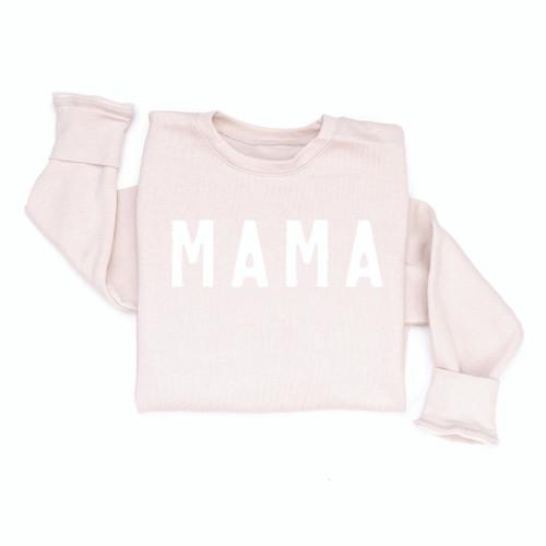 MAMA Rough, Girl Mama or Boy Mama - STONE Sweatshirt