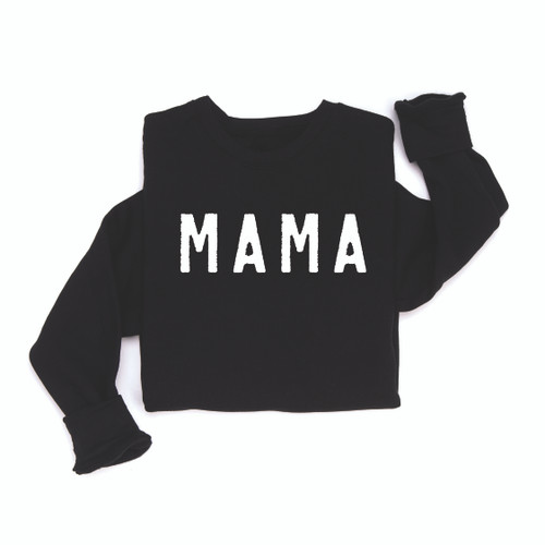 MAMA Rough, Girl Mama or Boy Mama - Black Sweatshirt