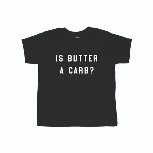 Is butter a carb? - Kids Tee