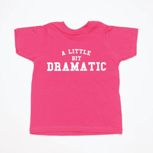 A Little Bit Dramatic - Kids Tee