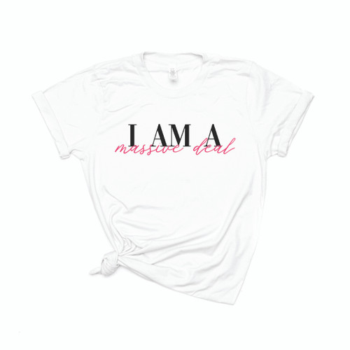 I am a massive deal - Adult Tee or Tank