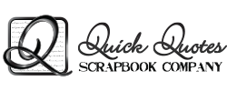 Quick Quotes Scrapbook Company