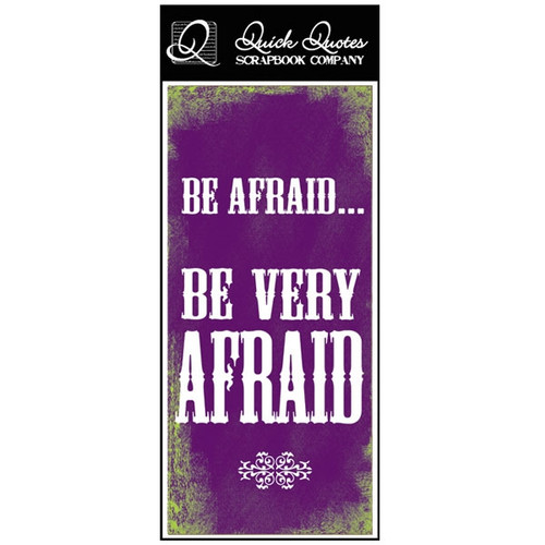 Be Afraid... - Color Vellum