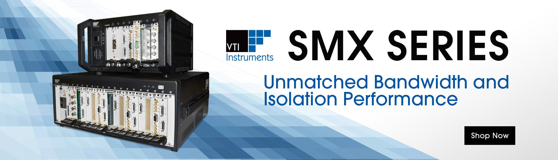 VTI Instruments SMX Series: Unmatched Bandwidth and Isolation Performance. Shop Now.