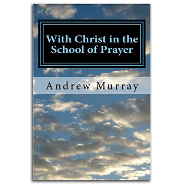 With Christ in the School of Prayer. Front cover