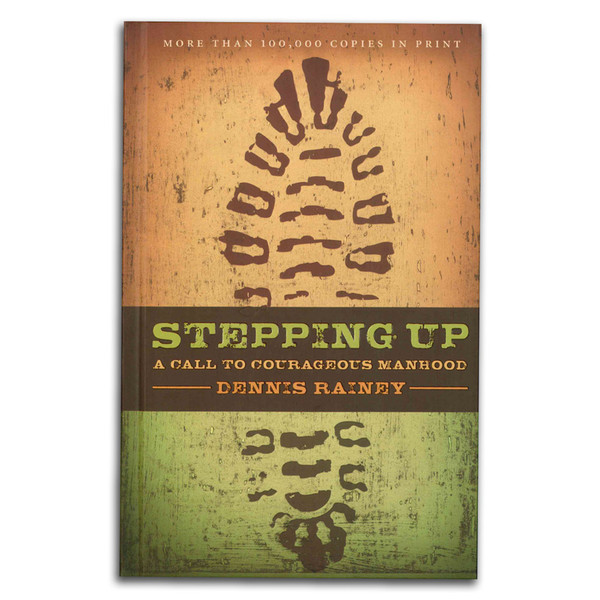 Stepping Up: A Call To Courageous Manhood. Front cover