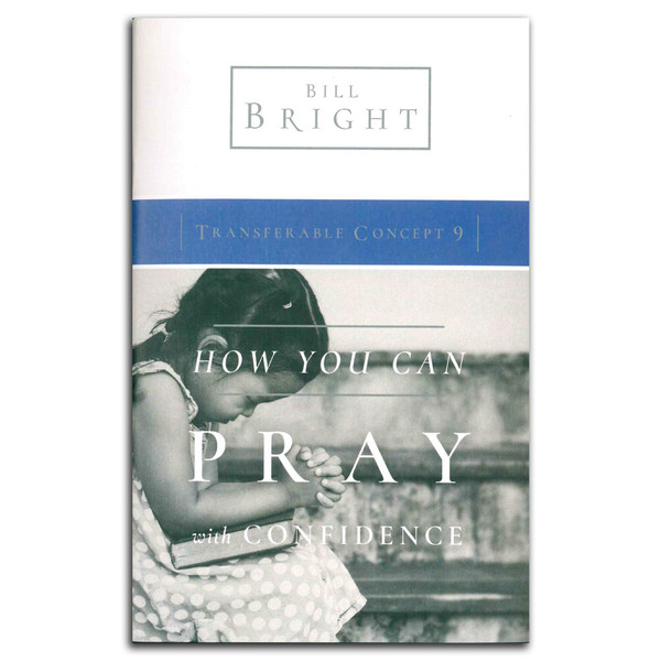 Transferable Concept 9: How You Can Pray With Confidence. Front cover