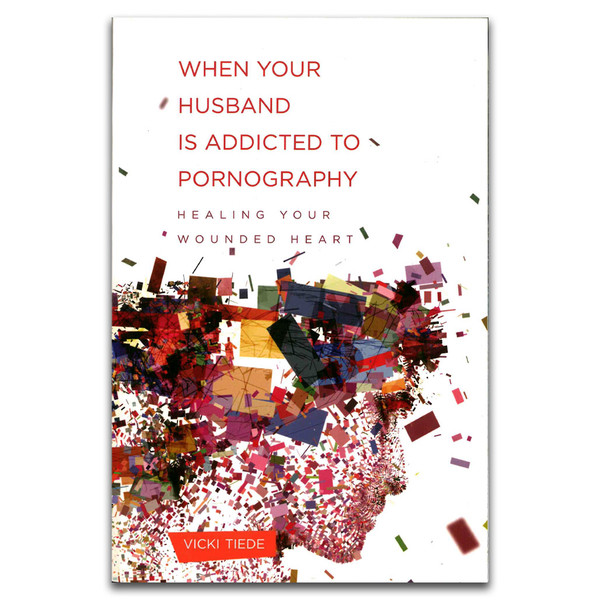 When Your Husband Is Addicted To Pornography. Front cover