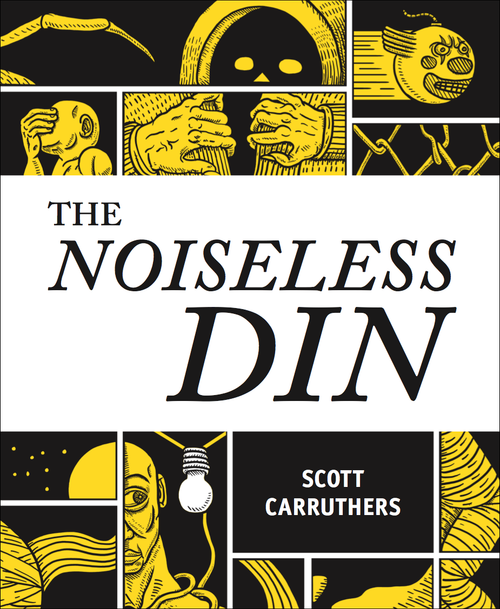 The Noiseless Din Scott Carruthers