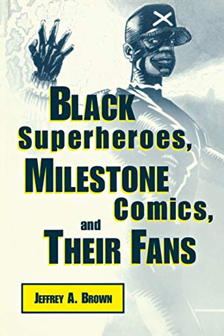 Black Superheroes, Milestone Comics and Their Fans