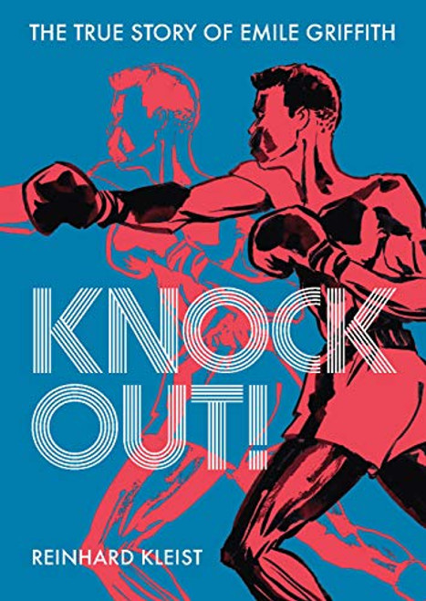 Knock Out True Story of Emile Griffith Reinhard Kleist
